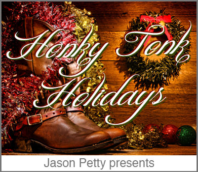 "Jason Petty presents ""Honky Tonk Holidays"""