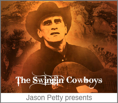 "Jason Petty presents ""The Swingin' Cowboys"""